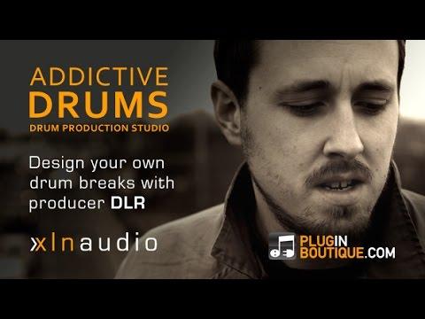 XLN Audio Addictive Drums - Creating Great Drum Breaks