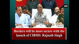 Borders will be more secure with the launch of CIBMS: Rajnath Singh - #ANI News