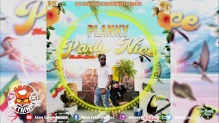 Planky - Party Nice [Talk Truth Riddim] June 2019