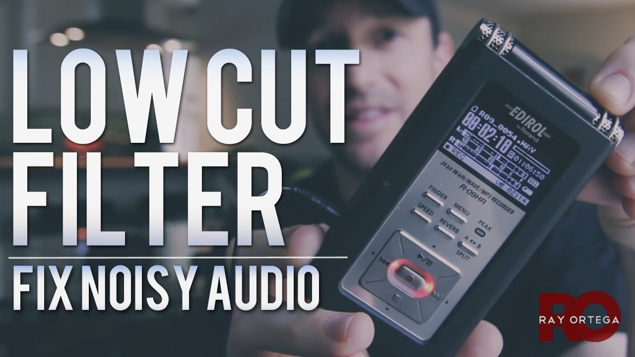 Fix Audio Noise Using a Low Cut Filter – Ray Ortega