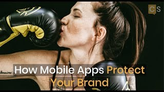 How Mobile Apps Protect Your Brand