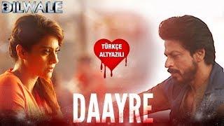 Cover images Daayre - Türkçe Altyazılı | Dilwale | Arijit Singh