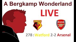 #ABWLive : 278 - Watford 2-2 Arsenal (Premier League) *An Arsenal Podcast