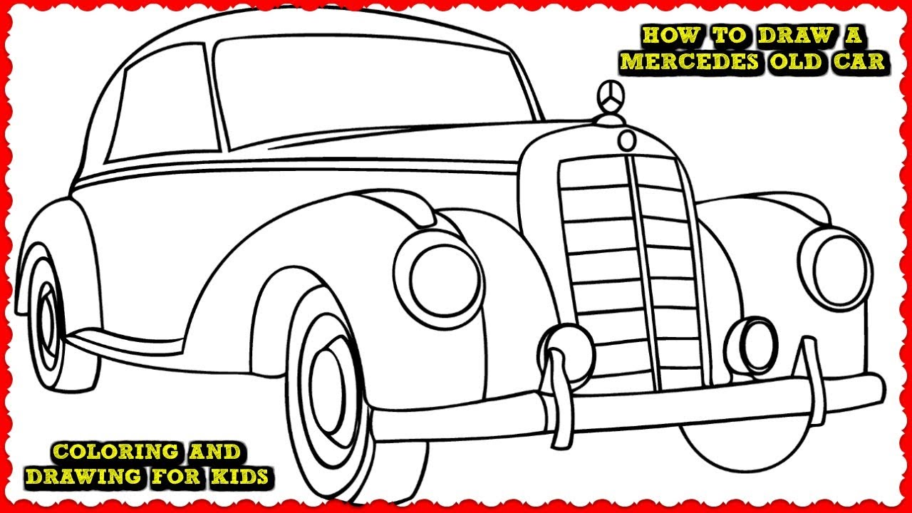 How to Draw a Mercedes Old Car Step by Step   Drawing ...