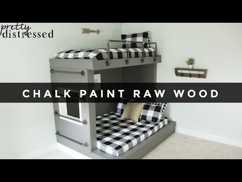 Chalk Paint Raw Wood | Bunk Bed Project