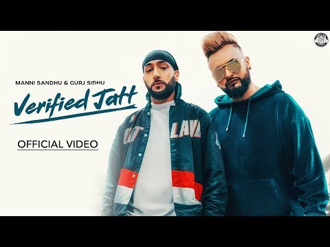 Verified Jatt (Official Video) Manni Sandhu | Gurj Sidhu | Sangra | Latest Punjabi Songs 2019