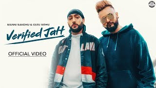 Verified Jatt (Official Video) Manni Sandhu | Gurj Sidhu | Sangra | Latest Punjabi Songs 2019