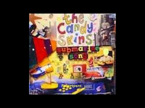The Candy Skins  Submarine Song  1991