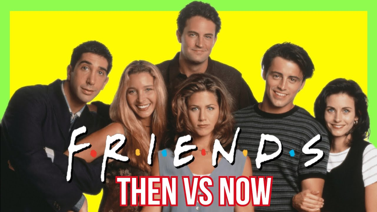 FRIENDS Cast Then and Now How They Have Changed - YouTube