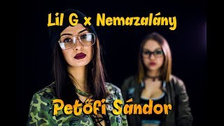 LIL G x NEMAZALÁNY - Petőfi Sándor (Official Music Video)