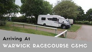 Arriving At Warwick Racecourse Caravan And Motorhome Club Site