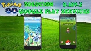 ¡SOLUCION GOOGLE PLAY SERVICES! ¡HACK JOYSTICK FUNCIONANDO 2018! POKEMON GO 0.109.2 | POKEMON GO