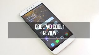 Coolpad Cool 1 Full Review- Pros and Cons