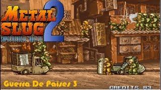 Metal Slug 2   Guerra De Paises 3