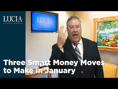 Three Smart Money Moves To Make In January - Lucia Capital Group Weekly With Rick Plum