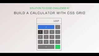 Build a Calculator with CSS Grid (Solution to Code Challenge #2)