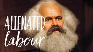 Karl Marx's Theory of Alienated Labour