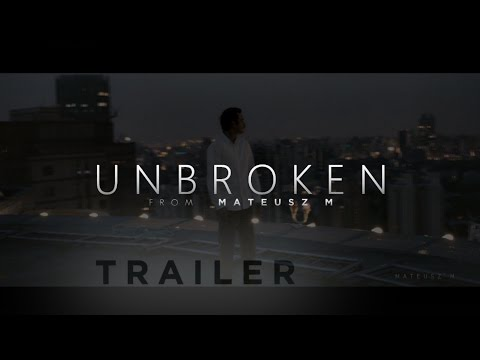 Unbroken – Motivational Video Trailer