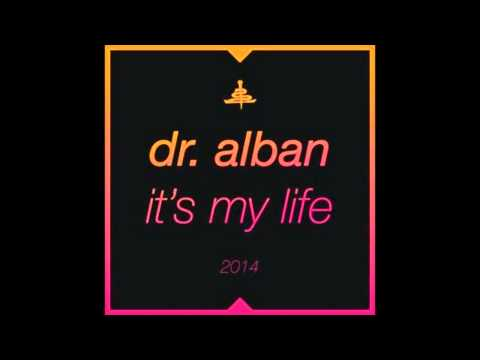 Dr. Alban - It's My Life 2014 (Bodybangers Remix) OFFICIAL