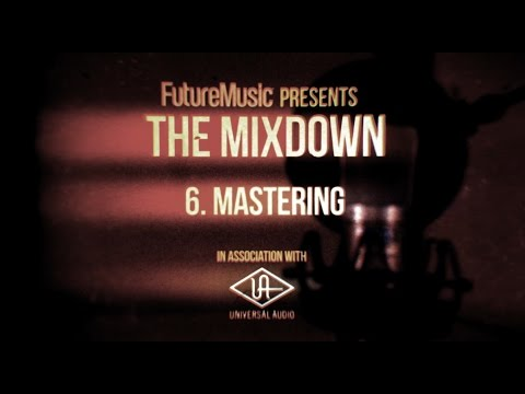 The Mixdown with Universal Audio: Part 6 – Mastering