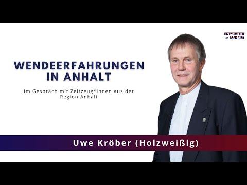 Wendeerfahrungen in Anhalt: Uwe Kröber (Holzweißig)