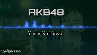 Download Mp3 Akb48 - Yume No Kawa    Achan Graduation    Lyric   