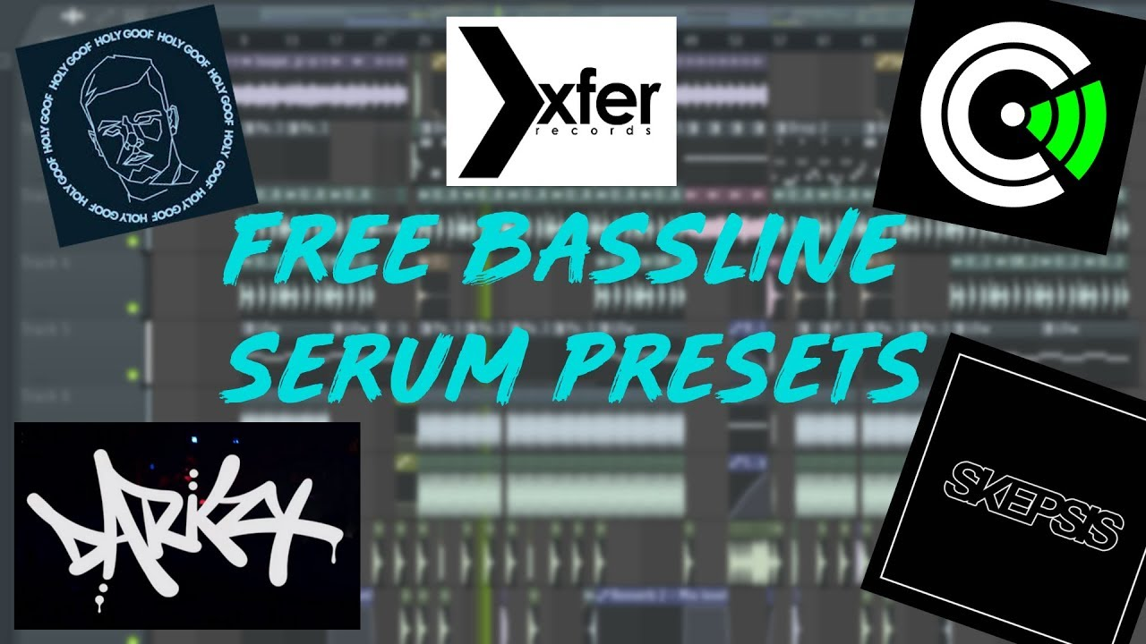 FREE BASSLINE SERUM PRESETS - Making Bassline In Serum (Darkzy, Holy Goof, Chris Lorenzo, Skepsis)