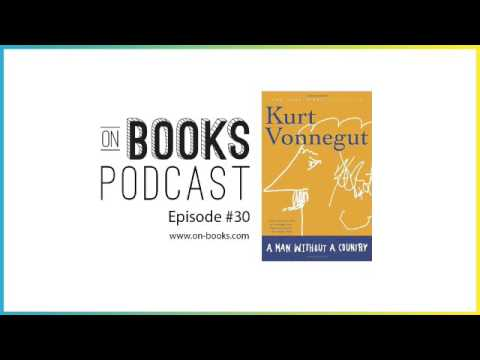 A Man Without A Country Review And Quotes By Kurt Vonnegut Part 1