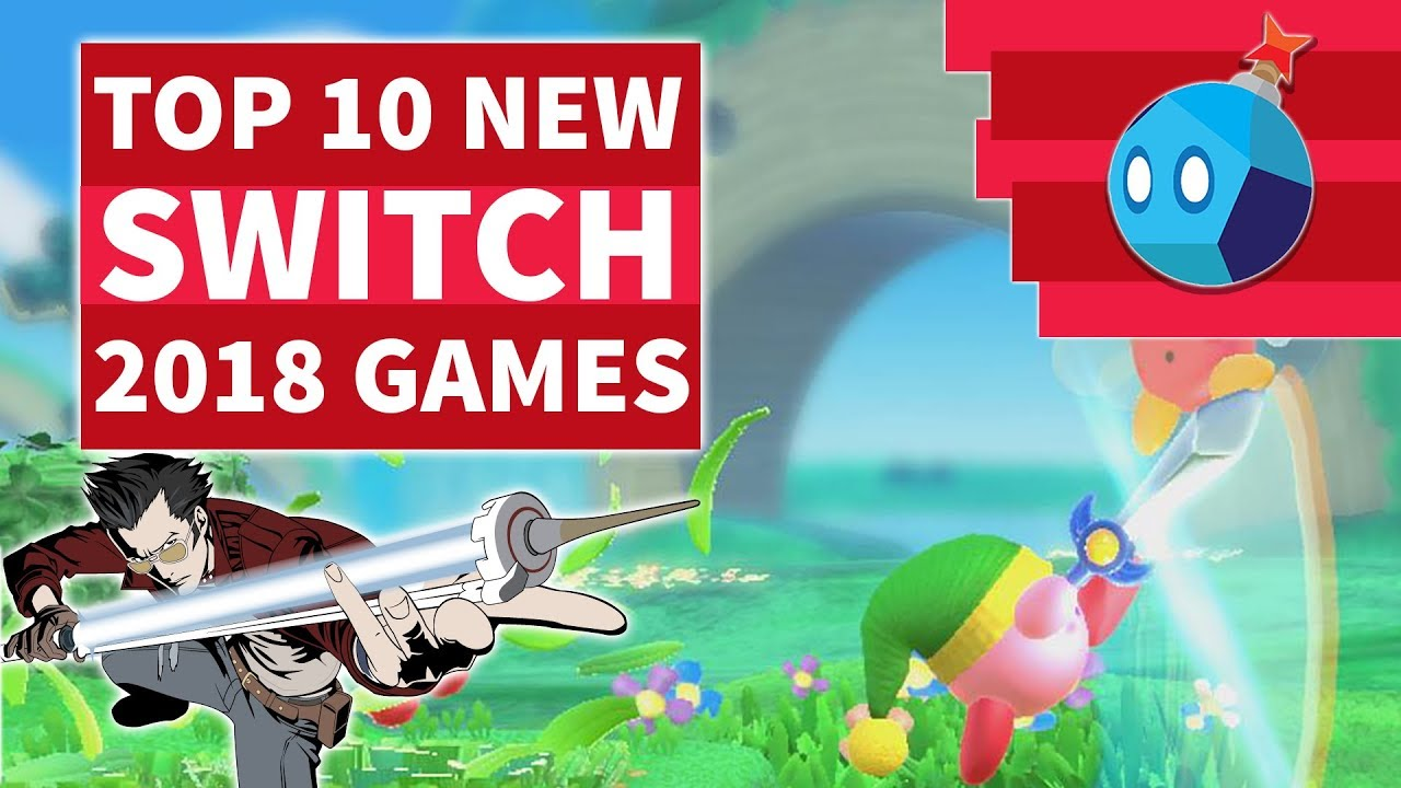 Top 10 New Nintendo Switch Games For 2018 Youtube