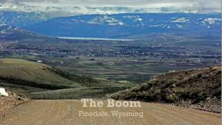 The Boom: Pinedale, Wyoming in Transition