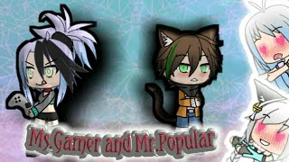 Ms.Gamer and Mr.Popular //Gachaverse Mini Movie//