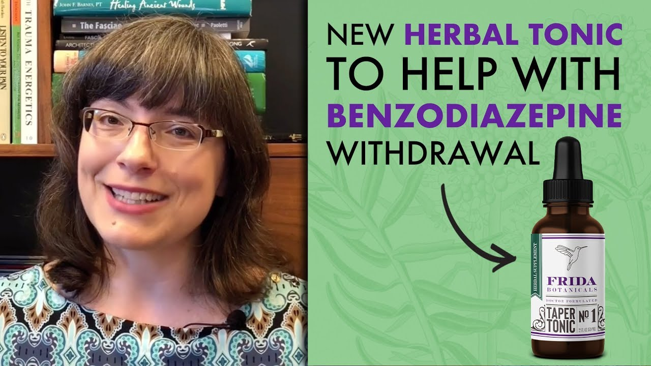 NEW Herbal Tincture to Help with BENZODIAZEPINE Withdrawal