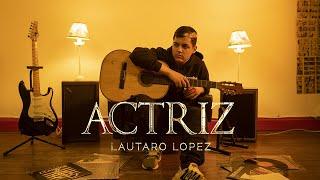 Lautaro López - Actriz (Video Oficial)