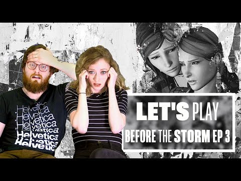 Let's Play Life is Strange: Before The Storm Episode 3