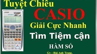 CASIO FX 570VN PLUS GIÚP GIẢI NHANH TÌM TIỆM CẬN HÀM SỐ P1