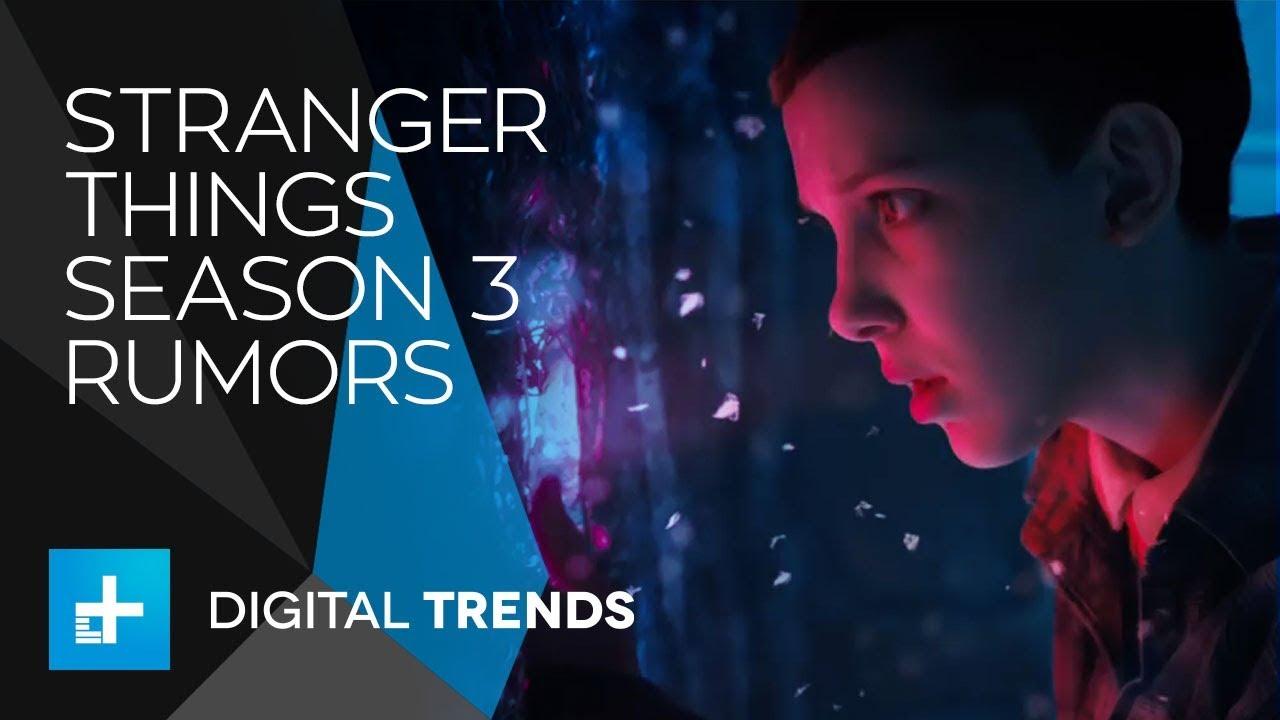 Stranger Things 3 Rumors