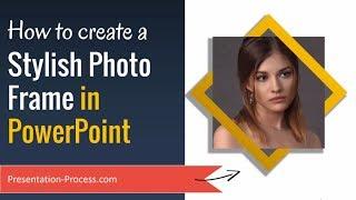 كيفية إنشاء صورة أنيقة الإطار في PowerPoint