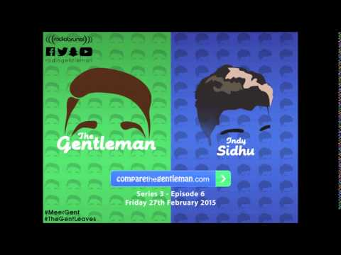 The Gentleman and Friends Radio Show (with Indy Sidhu) - Compare the Gentleman