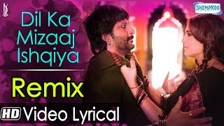 Dil Ka Mizaaj Ishqiya Remix By DJ Angel (Video Lyrical ) | Rahat Fateh Ali Khan | Dedh Ishqiya