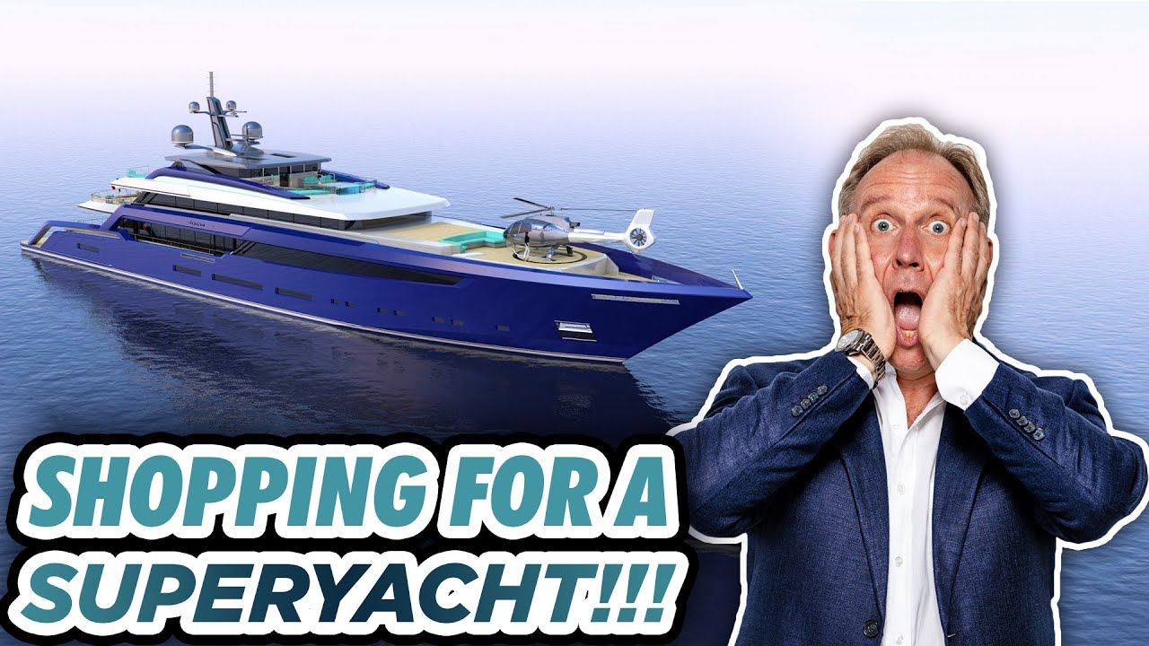 HOW TO SHOP FOR A SUPERYACHT!
