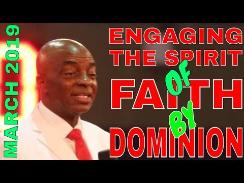 MARCH 2019 | ENGAGING THE SPIRIT OF FAITH BY DOMINION | #NEWDAWNTV #IHAVEDOMINION