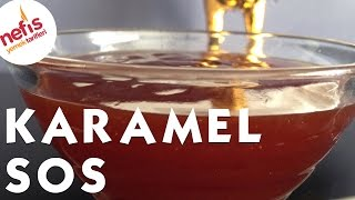 Karamel Sos Tarifi  Karamel Nasıl Yapılır?