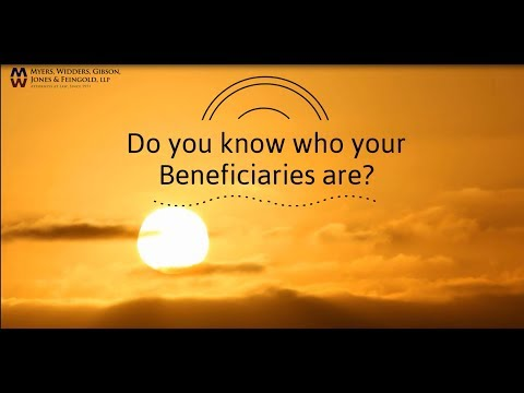 Do you know who your beneficiaries are? Myers Widders Law Estate Planning