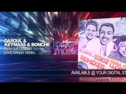 "Dasoul & Keymass & Bonche ""Para Qué Llorar"" (David Marley Remix) Official Audio"