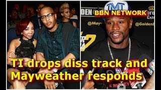 TI drops diss track and Mayweather responds