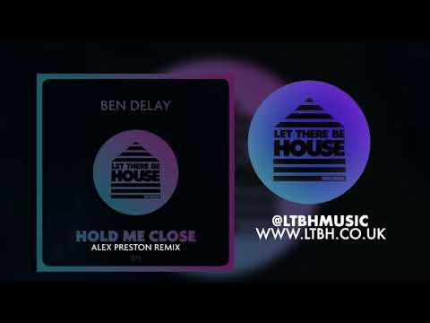 Ben Delay - Hold Me Close (Alex Preston Remix)