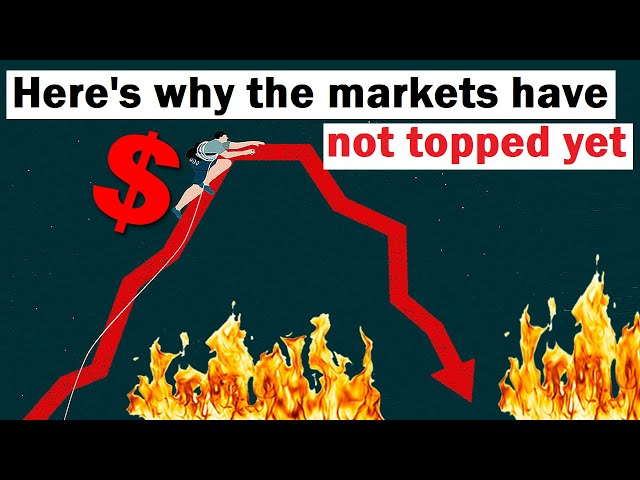 Here's Why the Markets Haven't Topped Yet