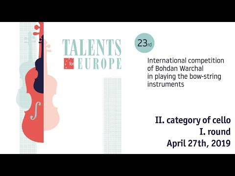 Talents For Europe 2019 | II. Category Of Cello I. Round | April 27th, 2019