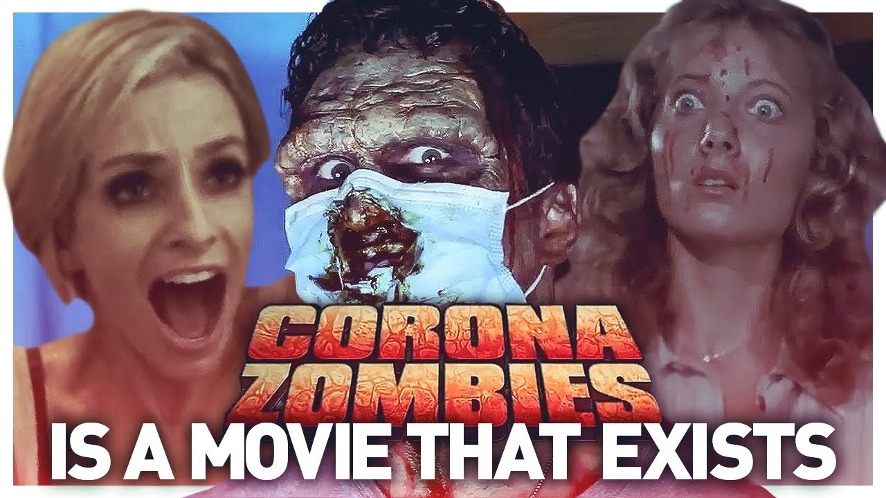 CORONA ZOMBIES... Is a Zombie Movie... That Exists...