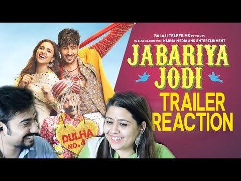 Jabariya Jodi – Trailer Reaction Sidharth Malhotra Parineeti Chopra